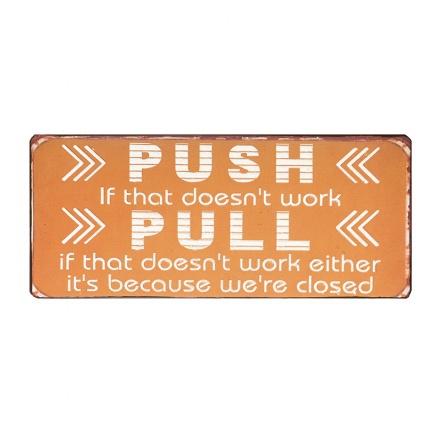 Push Pull Metall Skylt